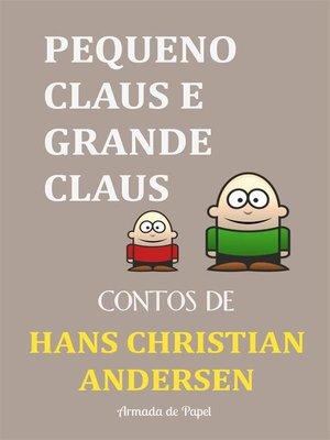 cover image of Pequeno Claus e Grande Claus