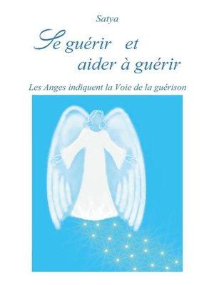 cover image of Se guérir et aider à guérir