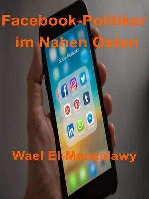 cover image of Facebook-Politiker Im Nahen Osten