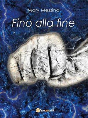 cover image of Fino alla fine