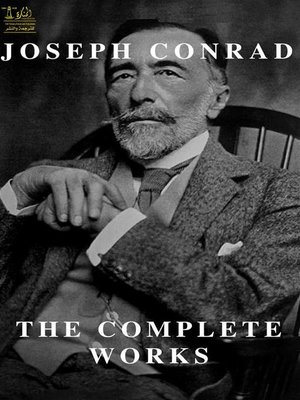 cover image of Complete Works of Joseph Conrad--Text, Summary, Motifs and Notes (Annotated)