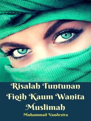 cover image of Risalah Tuntunan Fiqih Kaum Wanita Muslimah