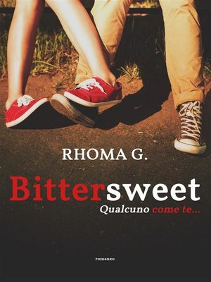 cover image of Bittersweet, qualcuno come te...