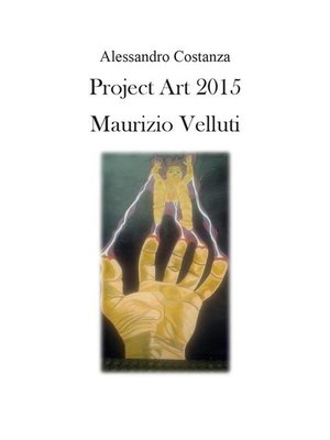 cover image of Project Art 2015--Maurizio Velluti