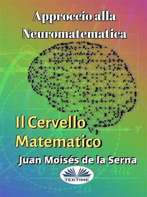 cover image of Approccio Alla Neuromatematica--Il Cervello Matematico