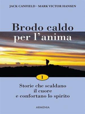 cover image of Brodo caldo per l'anima--1