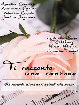 cover image of Ti racconto una canzone