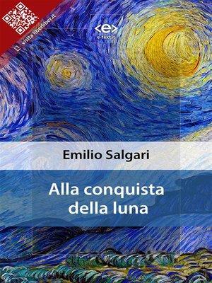 cover image of Alla conquista della Luna