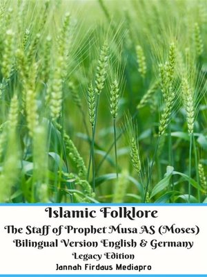 cover image of Islamic Folklore the Staff of Prophet Musa AS (Moses) Bilingual Version English & Germany Legacy Edition
