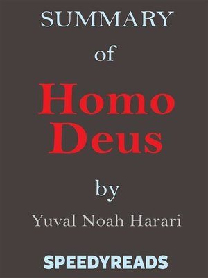 cover image of Summary of Homo Deus--A Brief History of Tomorrow by Yuval Noah Harari--Finish Entire Book in 15 Minutes