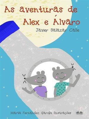 cover image of As Aventuras De Alex E Álvaro