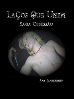 cover image of Laços que Unem (Obsessão Livro 1)