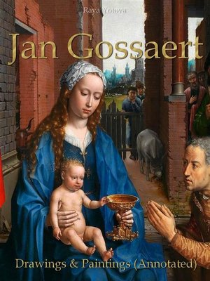 cover image of Jan Gossaert--Drawings & Paintings (Annotated)