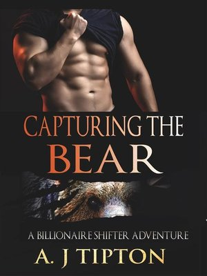 cover image of Capturing the Bear--A Billionaire Shifter Adventure
