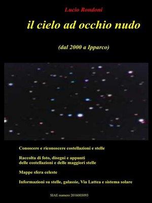 cover image of Il cielo ad occhio nudo (dal 2000 a Ipparco)