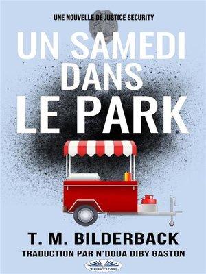 cover image of Un Samedi Dans Le Park--Une Nouvelle De Justice Security