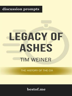 """cover image of Summary--""""Legacy of Ashes--The History of the CIA"""" by Tim Weiner--Discussion Prompts"""