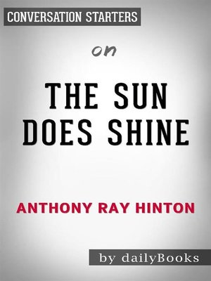 cover image of The Sun Does Shine--How I Found Life, Freedom, and Justice byAnthony Hinton--Conversation Starters