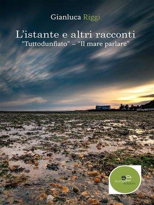 cover image of L'istante e altri racconti