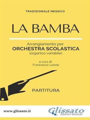 cover image of La Bamba--orchestra di scuola media/liceo (partitura)