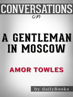A gentleman in moscow book synopsis