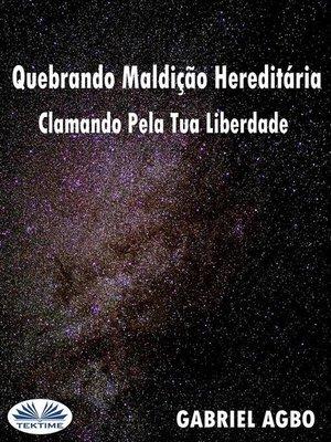 cover image of Quebrando Maldição Hereditária--Clamando Pela Tua Liberdade