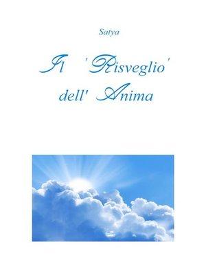 cover image of Il risveglio dell'Anima