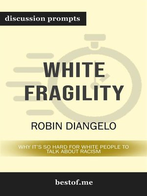 cover image of White Fragility--Why It's So Hard for White People to Talk About Racism--Discussion Prompts
