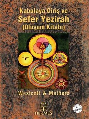 cover image of Kabalaya Giriş ve Sefer Yezirah (Oluşum Kitabı)