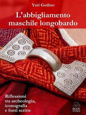 cover image of L'abbigliamento maschile longobardo