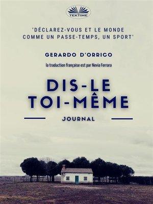 cover image of Dis-Le Toi-Même