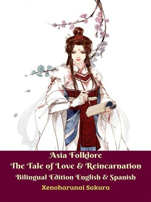 cover image of Asia Folklore the Tale of Love & Reincarnation Bilingual Edition English & Spanish