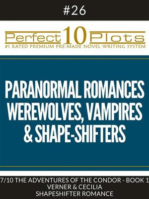 "cover image of Perfect 10 Paranormal Romances--Werewolves, Vampires & Shape-Shifters Plots #26-7 ""THE ADVENTURES OF THE CONDOR--BOOK 1 VERNER & CECILIA – SHAPESHIFTER ROMANCE"""