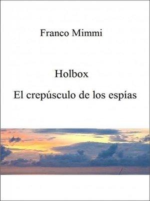 cover image of Holbox--El Crepúsculo De Los Espías