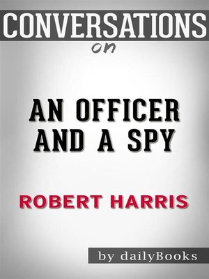 cover image of An Officer and a Spy--A Spy Thriller by Robert Harris  | Conversation Starters