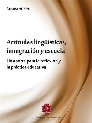 cover image of Actitudes lingüísticas, inmigración y escuela