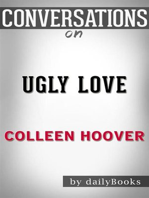 cover image of Conversation Starters: Ugly Love--by Colleen Hoover