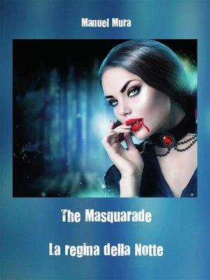 cover image of The Masquerade--La regina della notte