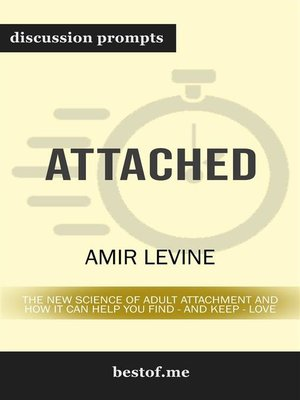 cover image of Attached--The New Science of Adult Attachment and How It Can Help YouFind--and Keep--Love--Discussion Prompts