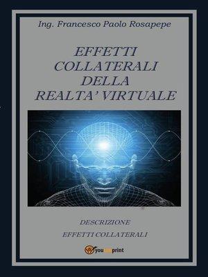 cover image of Effetti collaterali della realtà virtuale