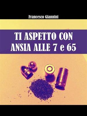 cover image of Ti aspetto con ansia alle 7 e 65