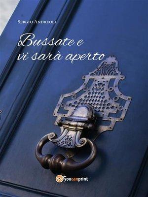 cover image of Bussate e vi sarà aperto