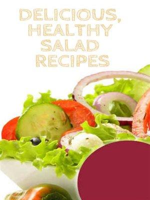 cover image of Delicious, Healthy Salad Recipes