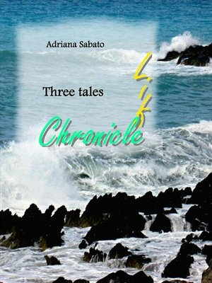 cover image of Three tales--Life, chronicle