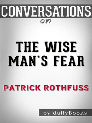 cover image of The Wise Man's Fear (Kingkiller Chronicle)--by Patrick Rothfuss | Conversation Starters