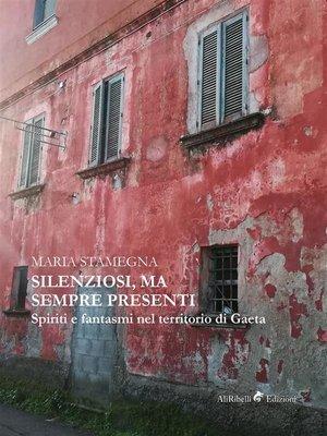 cover image of Silenziosi, ma sempre presenti