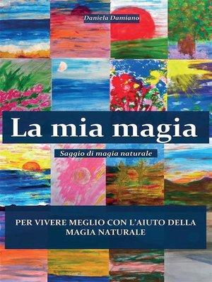 cover image of La mia magia