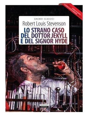 cover image of Lo strano caso del dottor Jekyll e del signor Hyde + the strange case of Dr Jekyll and Mr Hyde