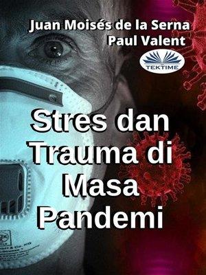 cover image of Stres Dan Trauma Di Masa Pandemi