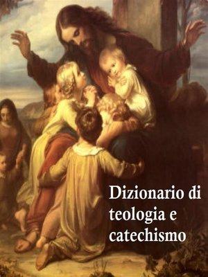 cover image of Dizionario di teologia e catechismo
